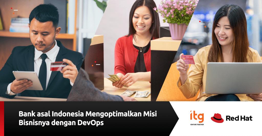 ITG & Indonesian Bank Customer Success